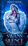 Swans and Silence (A Twisted Fairy Tale) (Volume 6)