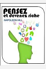 Pensez et devenez riche (Traduit) (French Edition) Kindle Edition