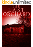The Last Orchard: A Tale Of Survival In A Powerless World- Book 2