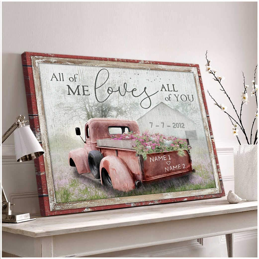 All Of Me Loves All Of You Barn Flower Truck Custom Name and Date Personalized Custom Canvas Wall Art Decor Gifts For Christmas, Birthday, Valentine's Day Thanksgiving Canvas Home Decor (36 x 24 in)
