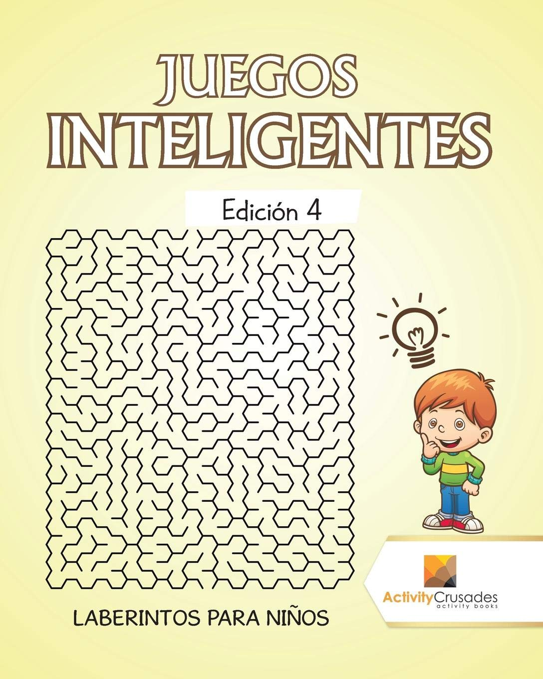 Juegos Inteligentes Edición 4 : Laberintos Para Niños (Spanish Edition): Activity Crusades: 9780228218326: Amazon.com: Books