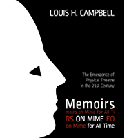 Memoirs on Mime for All Time: The Emergence of Physical Theatre in the 21st Century
