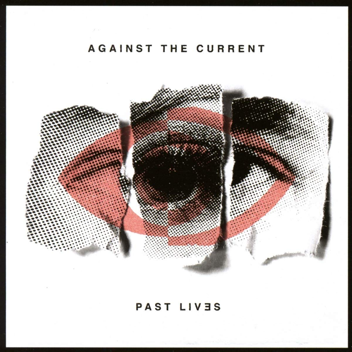 A lányos énemnek - Against The Current – Past Lives (2018)