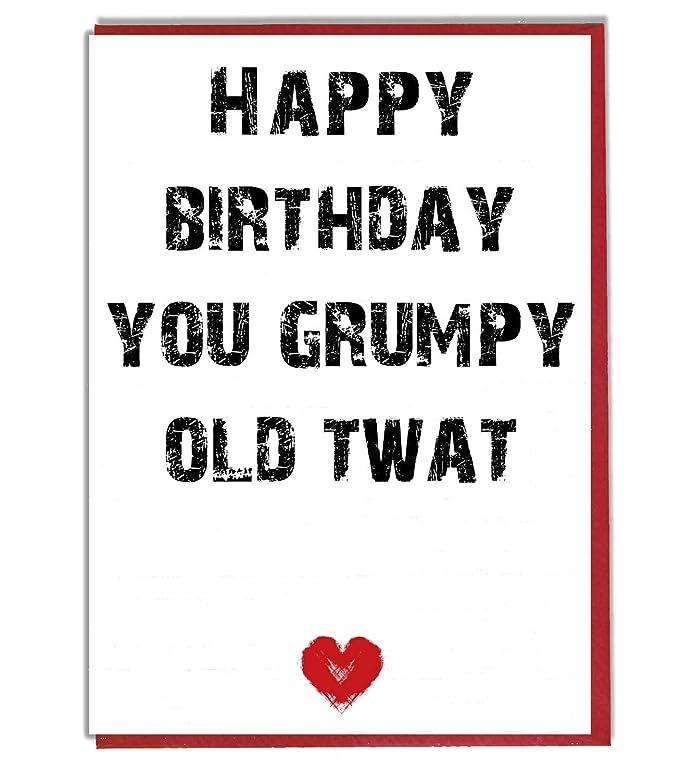 Rude Funny Joke Birthday Card Happy Birthday You Grumpy Old Twat