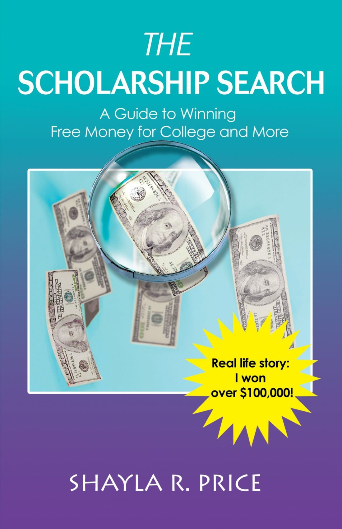 The Scholarship Search A Guide To Winning Free Money For College