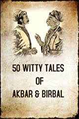 50 WITTY TALES OF AKBAR AND BIRBAL: STORIES HELPS TO INCREASE YOUR KIDS LOGICAL THINKING Kindle Edition
