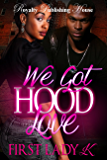 We Got Hood Love