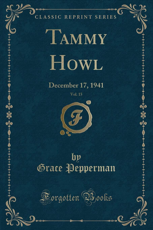Download Tammy Howl, Vol. 15: December 17, 1941 (Classic Reprint) ebook