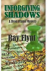 Unforgiving Shadows (A Brad Frame Mystery Book 1) Kindle Edition