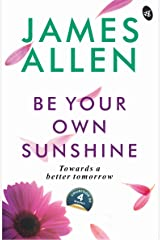 Be Your Own Sunshine Kindle Edition