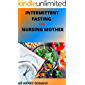INTEERMITTENT FASTING FOR NURSING MOTHER