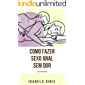 Como fazer sexo anal sem dor: Com ilustrações