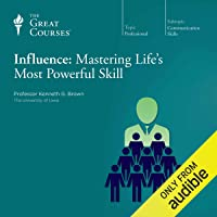 Influence: Mastering Life's Most Powerful Skill