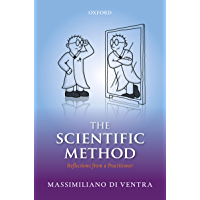The Scientific Method: Reflections from a Practitioner (English Edition)