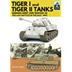 Tiger I and Tiger II Tanks: German Army and Waffen-SS The Last Battles in the East, 1945 (TankCraft)