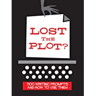 Lost the Plot? 500 Writing Prompts and How To Use Them
