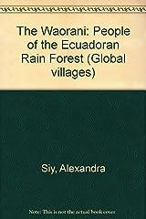 The Waorani: People of the Ecuadoran Rain Forest (Global Villages) Library Binding