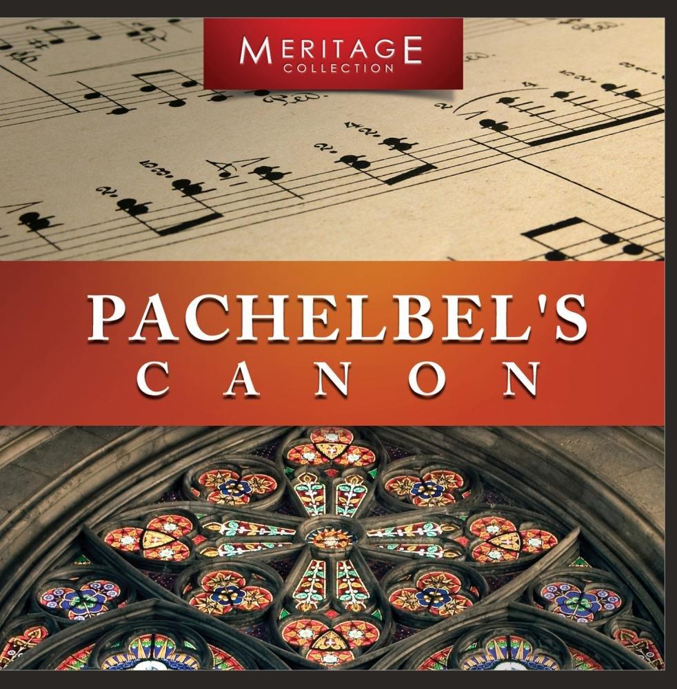 Meritage Classical: Pachelbel's Canon
