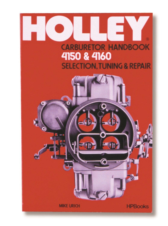 Holley 36-133 Model 4150 & 4160 Carburetor Handbook HOL 36-133