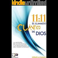 11:11 El Llamado Cuántico de Dios: La Historia de un Despertar y la Realización del Poder Interior