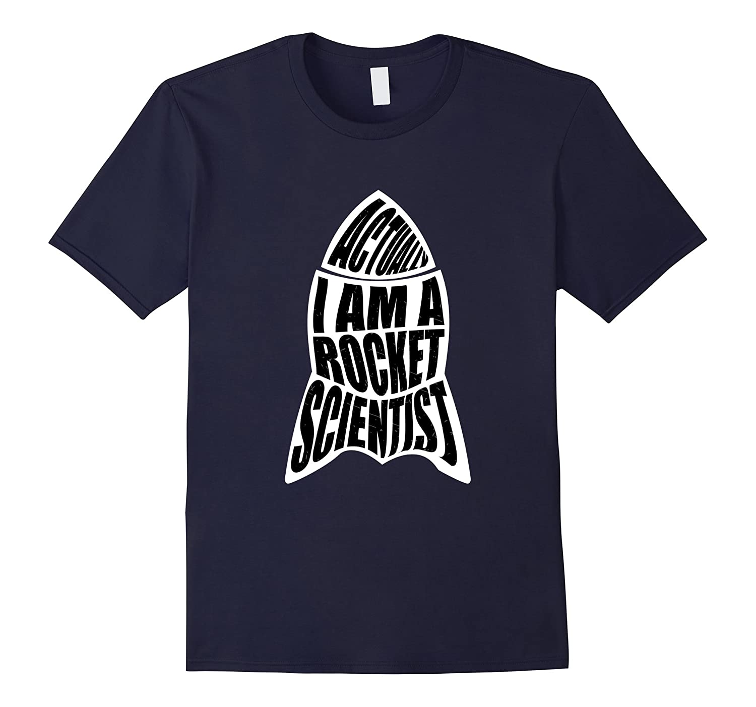 Actually Im A Rocket Scientist Science T-Shirt-TH