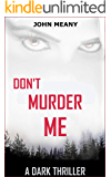 Don't Murder Me: A Dark Thriller