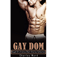 GAY DOM: Rough D/s Erotica Short Stories Collection