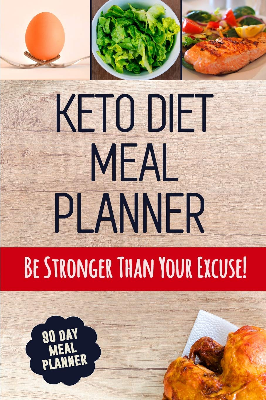 Buy Keto Diet Meal Planner A 90 Day Low Carb Meal Planner To Help You Lose Weight Be Stronger Than Your Excuse Follow Your Ketogenic Diet And Track What You Eat Book