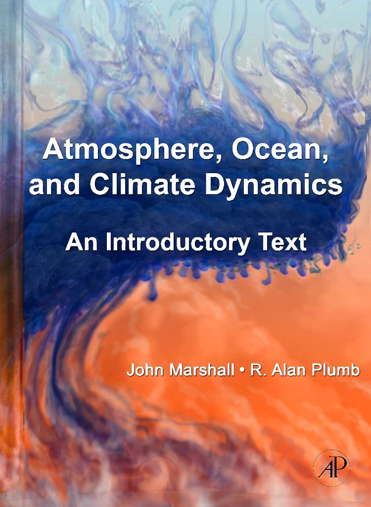Atmosphere, Ocean and Climate Dynamics: An Introductory Text (International Geophysics Series, Band 93)