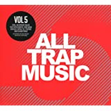 All Trap Music Vol.5 [Import allemand]