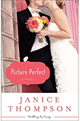 Picture Perfect (Weddings by Design Book #1): A Novel Kindle Edition