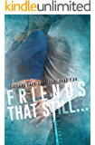 Friends That Still... (Friends That Have Sex Book 2)