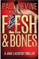 FLESH & BONES (Jake Lassiter Legal Thrillers) Kindle Edition