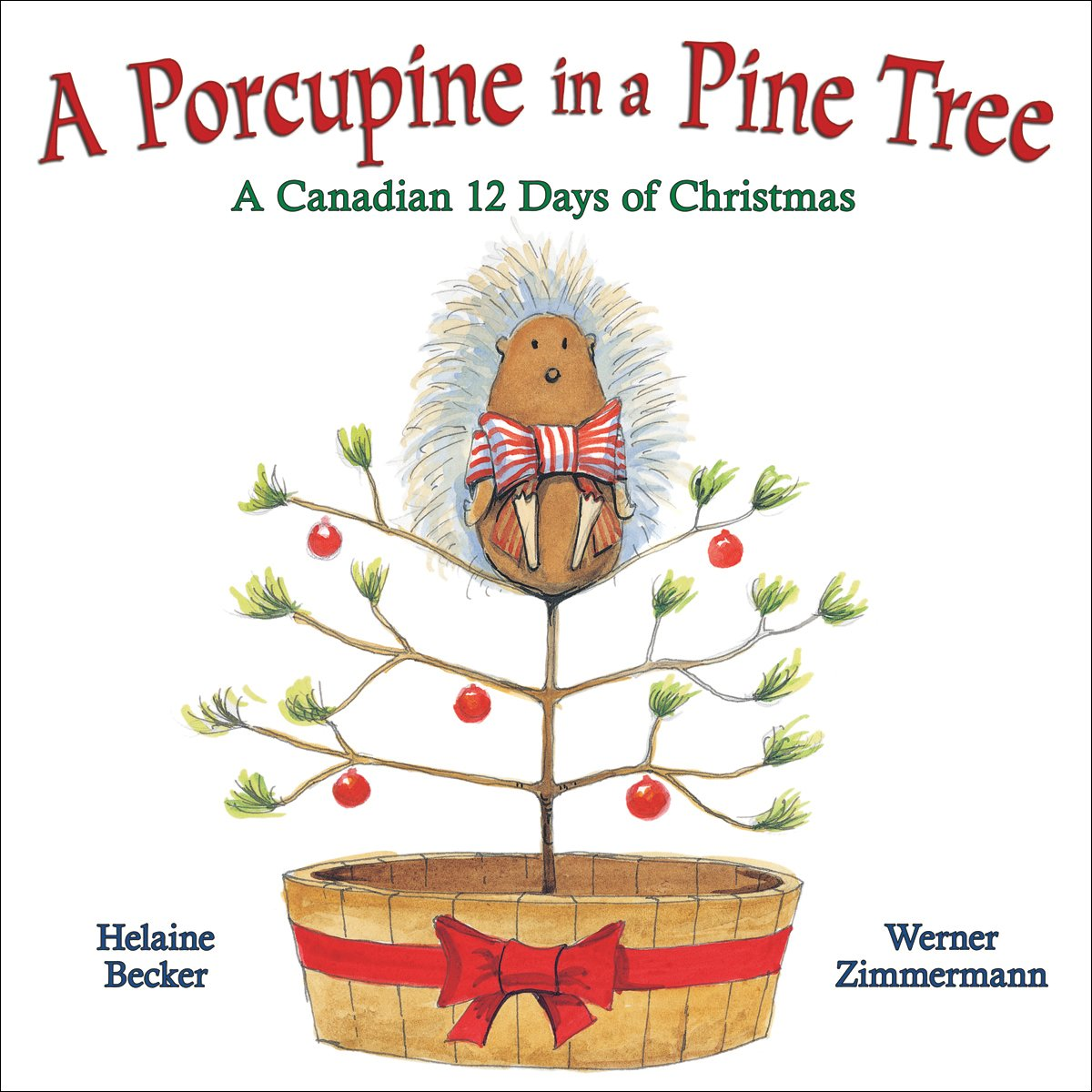 a porcupine in a pine tree helaine becker werner zimmermann 9780545986632 amazoncom books - 12 Days Of Christmas Book