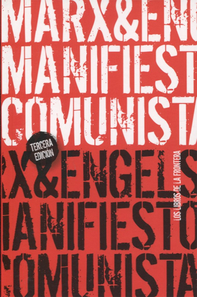 El manifiesto comunista (Papeles de ensayo) Tapa blanda – 15 mar 2018 Karl Marx Friedrich Engels Wenceslao Roces Suárez Amelia Romero Editora