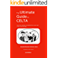 The Ultimate Guide to CELTA: 2nd Edition