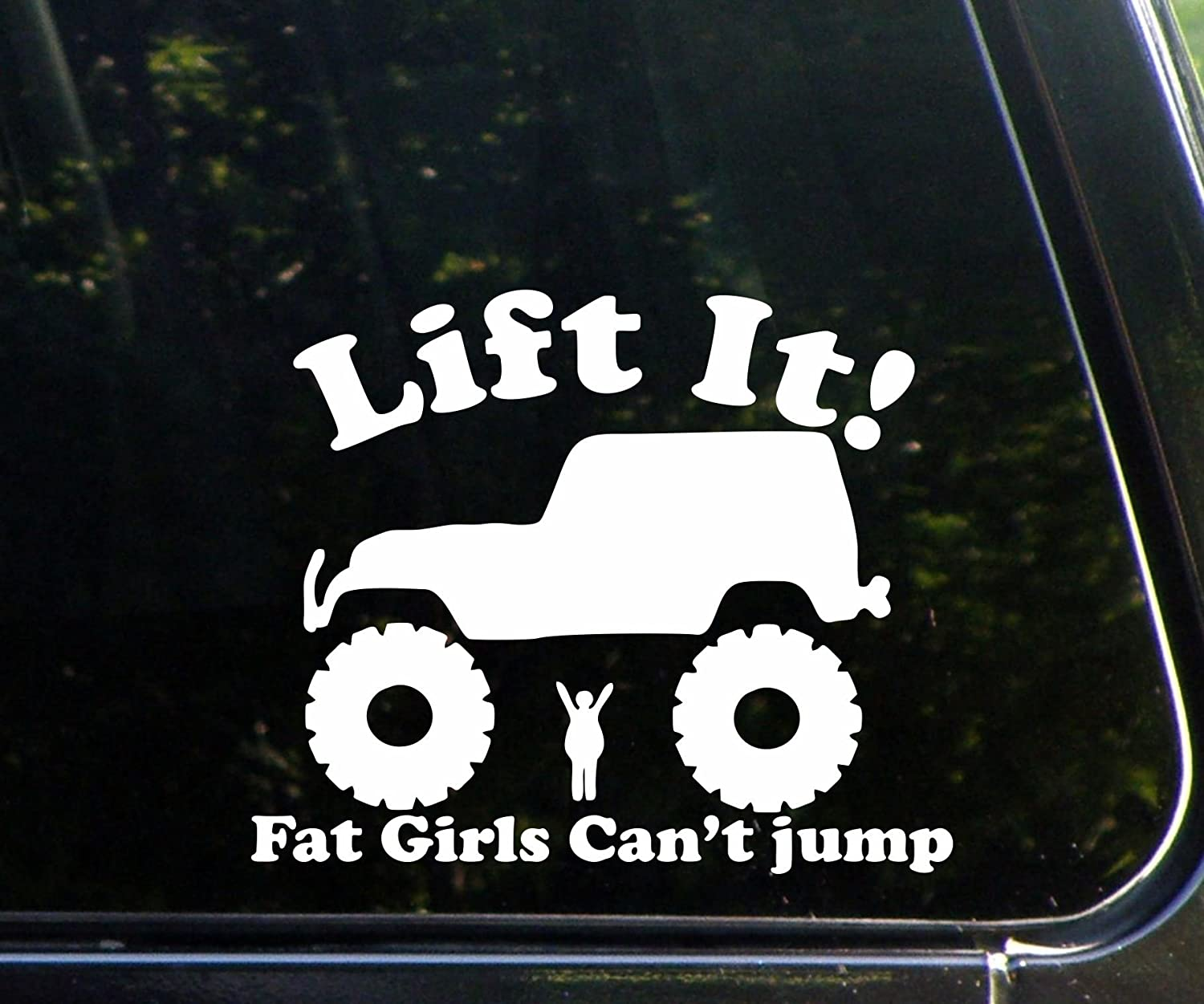 Amazoncom Lift It Fat Girls Cant Jump Jeep Off Road Car Window - Window decals amazon
