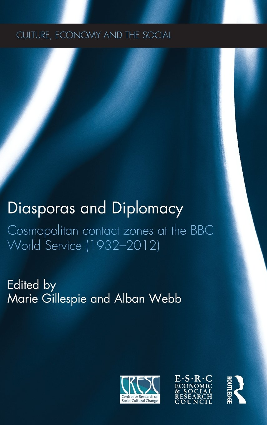Diasporas and Diplomacy: Cosmopolitan contact zones at the BBC World Service (1932–2012) (CRESC)