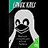 LINUX KALI: Manuale di Hacking etico attraverso la Suite di Linux Kali