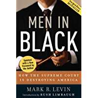 Men in Black: How the Supreme Court Is Destroying America (English Edition)