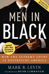 Men in Black: How the Supreme Court Is Destroying America Kindle Edition