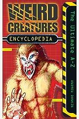 Weird Creatures Encyclopedia Paperback