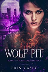 Wolf Pit: Book 2 of The Purple Door District Series Kindle Edition