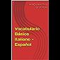 Vocabulario Básico Italiano - Español (Spanish Edition)