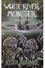White River Monster Kindle Edition