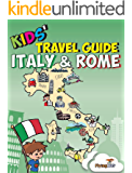 Kids' Travel Guide - Italy & Rome: The fun way to discover Italy & Rome--especially for kids (Kids' Travel Guides Book 6) (English Edition)