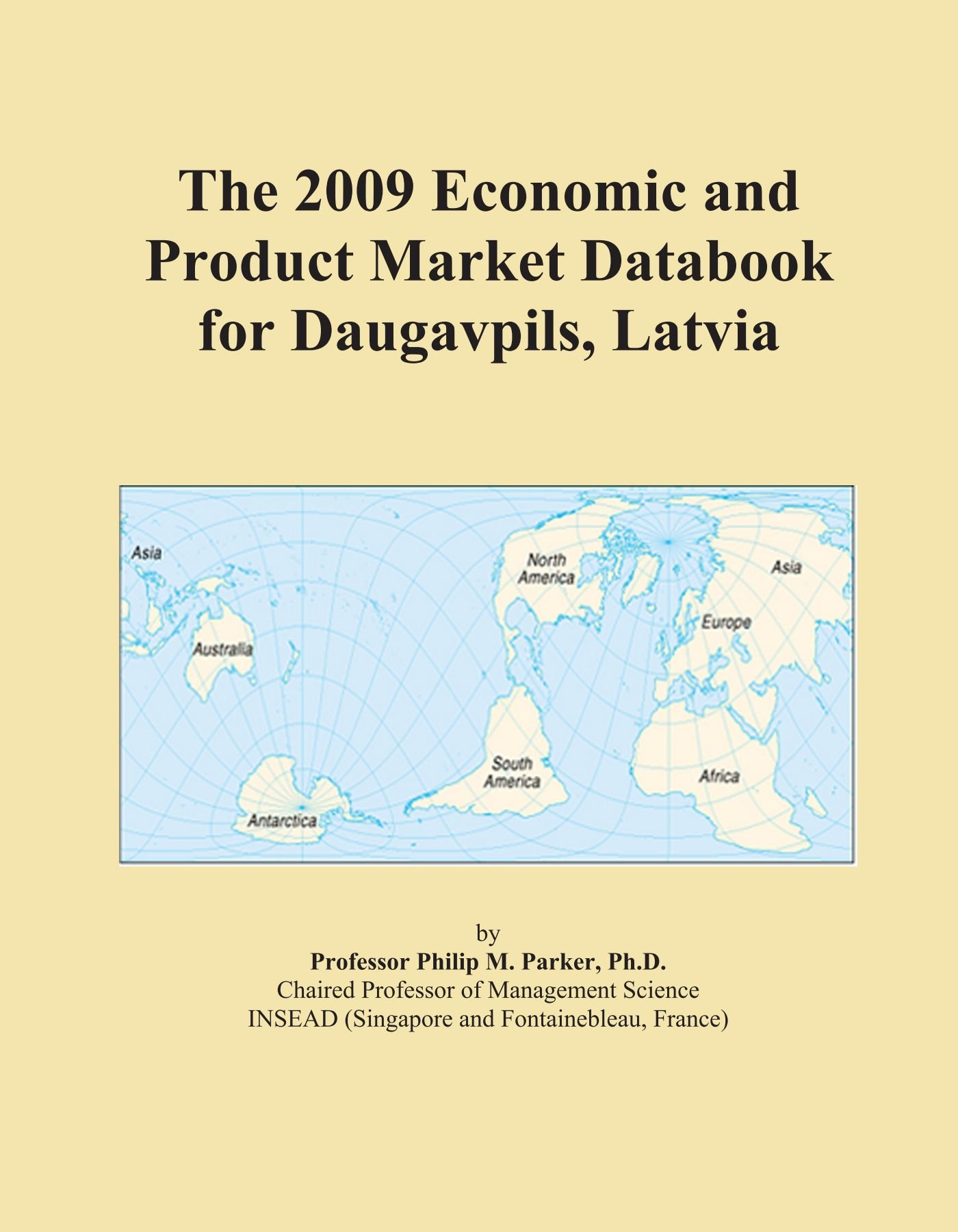 The 2009 Economic and Product Market Databook for Daugavpils, Latvia PDF