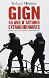 GIGN : 40 ans d'actions extraordinaires
