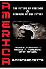 AzsacramericA: The Future of Rebellion & Rebellion of The Future Paperback