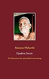 Die Quintessenz der spirituellen Unterweisung (Upadesa Saram): aus dem Sanskrit übersetzt und kommentiert von Miles Wright